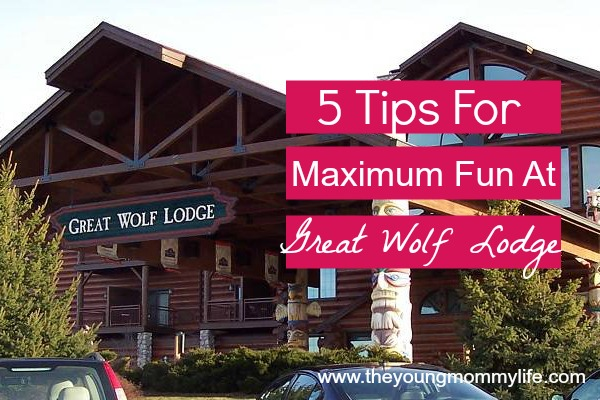 5 Tips for Maximum Fun At Great Wolf Lodge