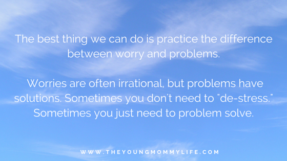 """Know the diff between worry + problems. Worries are often irrational, but problems have solutions."" Read more at www.theyoungmommylife.com"